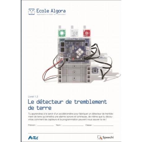 """Livret Algora 1.3 """"Le détecteur de tremblement de terre"""" - 1 élève"""