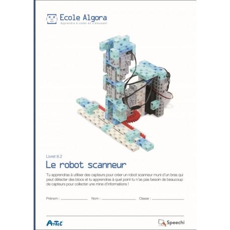 """Livret Algora 8.2 """"Le robot scanneur"""" - 1 élève"""