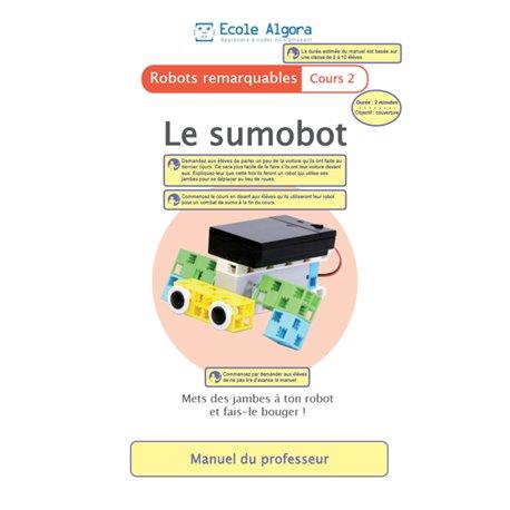 """Livret Algora (6-9 ans) - robotique 2 """"Robot sumo"""" - 1 professeur"""