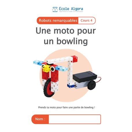 """Livret Algora (6-9 ans) - robotique 4 """"Une moto pour un bowling"""" - 1 élève"""