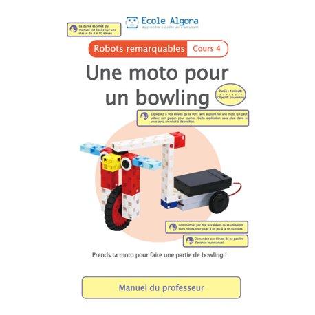 """Livret Algora (6-9 ans) - robotique 4 """"Une moto pour un bowling"""" - 1 professeur"""