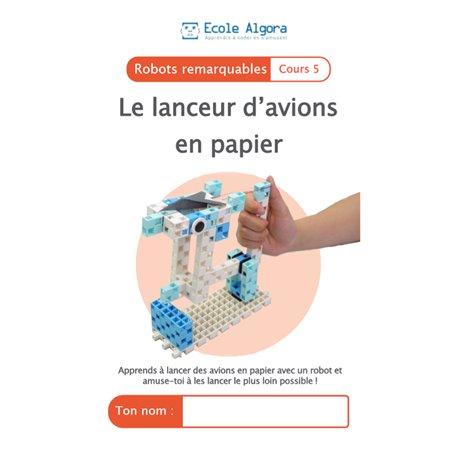"""Livret Algora (6-9 ans) - robotique 5 """"Lanceur d'avion"""" - 1 élève"""
