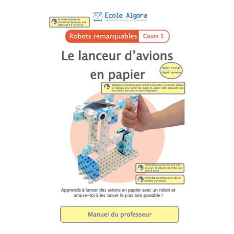 """Livret Algora (6-9 ans) - robotique 5 """"Lanceur d'avion"""" - 1 professeur"""