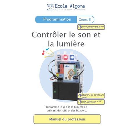 """Livret Algora (6-9 ans) - programmation 8 """"Contrôler le son et la lumière"""" - 1 professeur"""