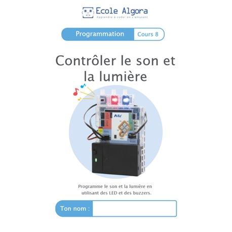 """Livret Algora (6-9 ans) - programmation 8 """"Contrôler le son et la lumière"""" - 1 élève"""