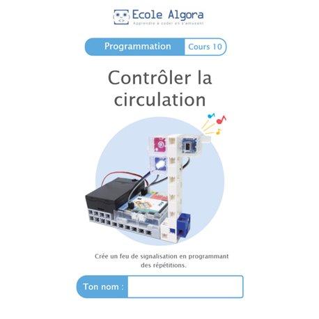 """Livret Algora (6-9 ans) - programmation 10 """"Contrôler la circulation"""" - 1 élève"""