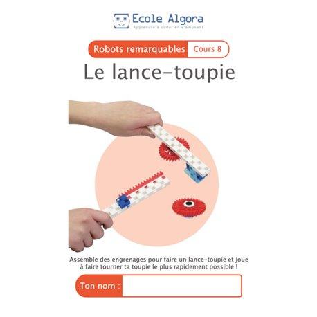 """Livret Algora (6-9 ans) - robotique 8 """"Le lance-toupie"""" - 1 élève"""